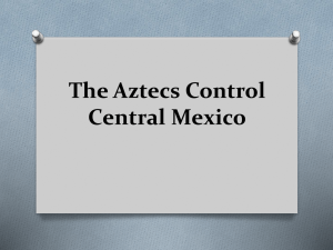 The Aztecs Control Central Mexico SETTING THE STAGE