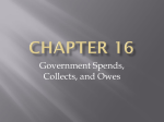 Chapter 16- Government Spends, Collects, and Owes