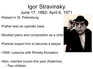 Igor Stravinsky June 17, 1882- April 6, 1971