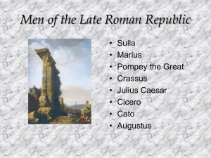 by Sulla. One of the First Triumvirate including J. Caesar and