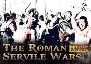 The Servile Wars - The Wargames Zone