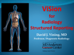 David J. Vining, MD Professor, Diagnostic Radiology ViSion for