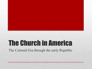 The first Catholic Church to be built in the 13 Colonies was built in