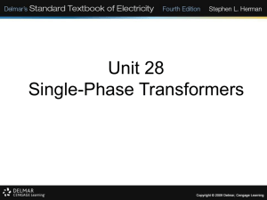 Unit 28* Single-Phase Transformers