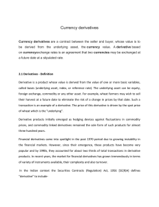 Currency derivatives Currency derivatives are a contract between