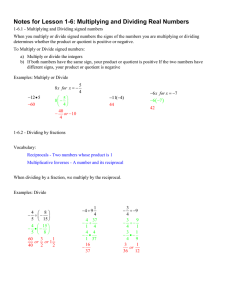 Notes for Lesson 1-6: Multiplying and Dividing Real Numbers