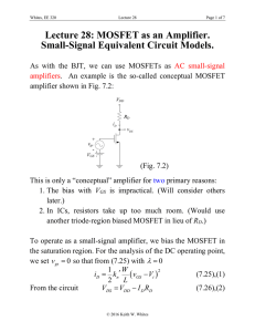 Lecture 28: MOSFET as an Amplifier. Small