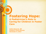 Fostering Hope: A Pediatrician`s Role in Caring For