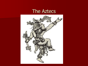 The Aztecs - mrs. jones world geography
