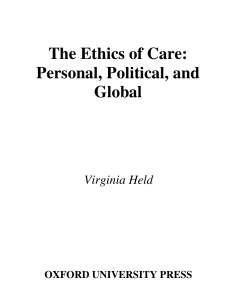 The Ethics of Care : Personal, Political, and Global