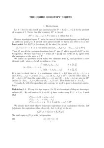 THE HIGHER HOMOTOPY GROUPS 1. Definitions Let I = [0,1] be