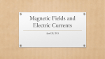 Magnetic Fields and Electric Currents