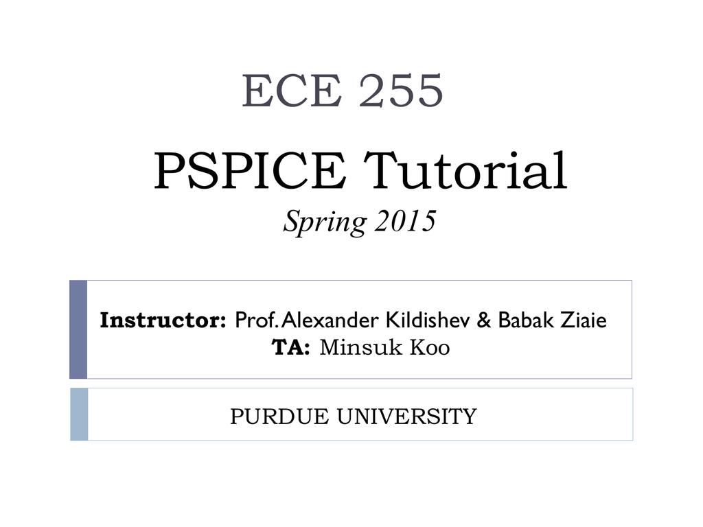 PSPICE Tutorial - Purdue Engineering