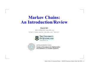 Markov Chains: An Introduction/Review — MASCOS