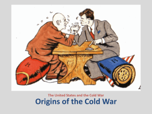 Origins of the Cold War The United States and the Cold War