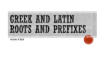 Greek and latin roots and prefixes