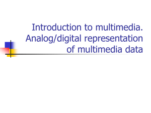 Introduction to multimedia. Analog/digital representation of