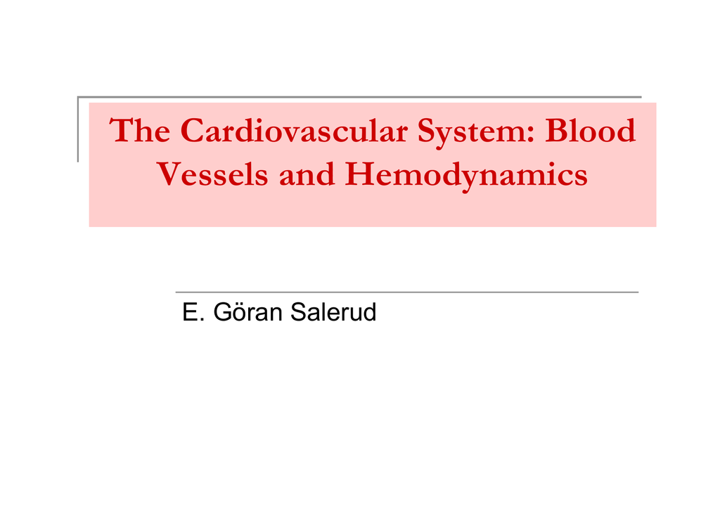 The Cardiovascular System Blood Vessels And Hemodynamics