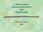 A Brief Guide to Financial Derivatives and Hedge Funds