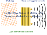 7.4 The Wave Nature of Matter * 7.5 Quantum Mechanics and the Atom