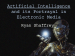 Artificial Intelligence and its Portrayal in Electronic Media Ryan