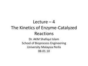 Lecture * 4 The Kinetics of Enzyme