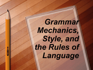 Grammar Mechanics, Style, and the Rules of Language