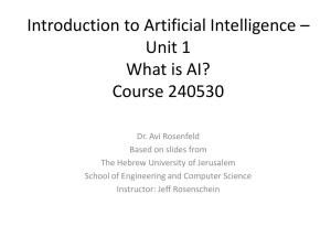 Introduction to Artificial Intelligence – Unit 1 What is AI? Course 67842