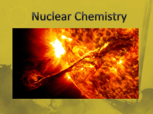 Chapter 21 Powerpoint: Nuclear Chemistry