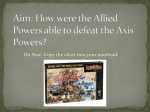 Aim: How were the Allied Powers able to defeat the Axis Powers?