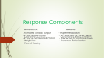 Response Components PHYSIOLOGICAL METABOLIC Increased