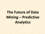 The Future of Data Mining * Predictive Analytics