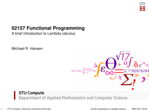 02157 Functional Programming - A brief introduction to Lambda