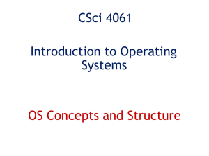 CSci 4061 Introduction to Operating Systems OS Concepts and