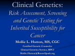Clinical Genetics Risk Assessment, Screening and Testing for