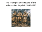 The Triumphs and Trevails of the Jeffersonian Republic