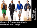 Chapter 8: Consumer Attitude Formation and Change MKT 344