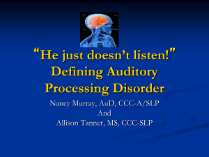 Auditory Processing: Answers, Assessments and Treatment options