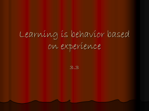 Learning is behavior based on experience