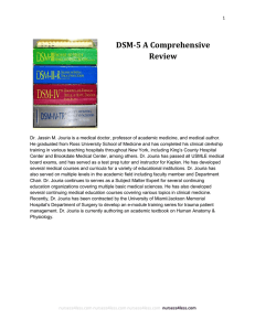 1 DSM-5 A Comprehensive Review Dr. Jassin M. Jouria is a medical