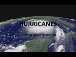 HURRICANES Thinking about formation