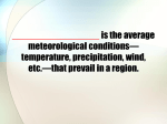 Climate is the average meteorological conditions—temperature