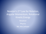 Newton*s 2nd Law for Rotation, Angular Momentum