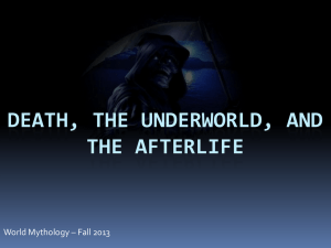 DEATH, THE UNDERWORLD, AND THE AFTERLIFE