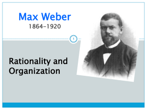 SOC4044 Sociological Theory Max Weber Dr. Ronald Keith Bolender