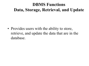 DBMS Functions Data, Storage, Retrieval, and Update