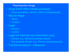 Psychoactive drugs • Drugs which affect mental processes • May be