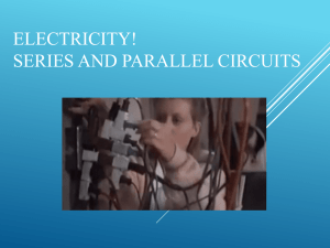 ELECTRICITY! SERIES AND PARALLEL CIRCUITS