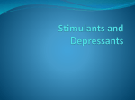 Stimulants and Depressants