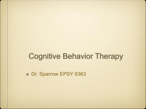 Cognitive Behavior Therapy Dr. Sparrow EPSY 6363 Founders